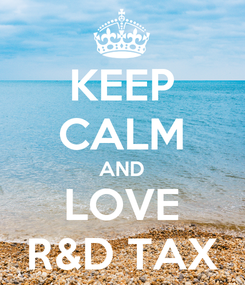 Poster: KEEP CALM AND LOVE R&D TAX
