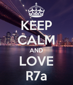 Poster: KEEP CALM AND LOVE R7a