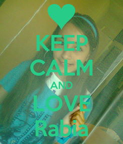 Poster: KEEP CALM AND LOVE Rabia