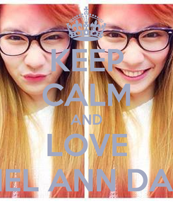 Poster: KEEP CALM AND LOVE RACHEL ANN DAQUIS