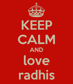 Poster: KEEP CALM AND love radhis