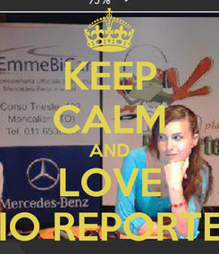 Poster: KEEP CALM AND LOVE RADIO REPORTER 97