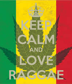 Poster: KEEP CALM AND LOVE RAGGAE