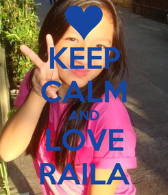 Poster: KEEP CALM AND LOVE RAILA