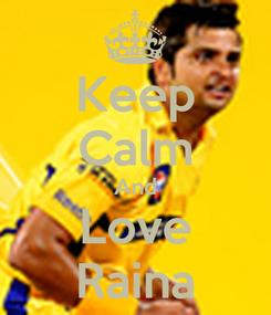 Poster: Keep Calm And Love Raina
