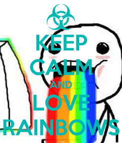 Poster: KEEP CALM AND LOVE RAINBOWS