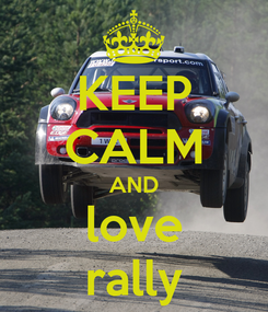 Poster: KEEP CALM AND love rally