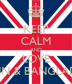 Poster: KEEP CALM AND LOVE RAMIN & BANGLADESH