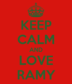 Poster: KEEP CALM AND LOVE RAMY