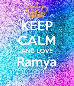 Poster: KEEP CALM AND LOVE Ramya