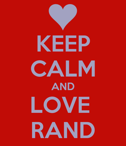 Poster: KEEP CALM AND LOVE  RAND