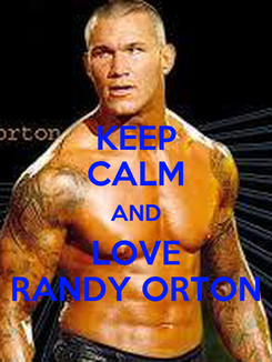 Poster: KEEP CALM AND LOVE RANDY ORTON