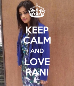 Poster: KEEP CALM AND LOVE RANI