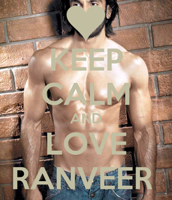 Poster: KEEP CALM AND LOVE RANVEER