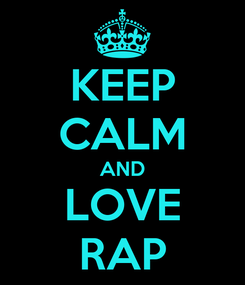Poster: KEEP CALM AND LOVE RAP