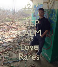 Poster: KEEP CALM AND Love Rares