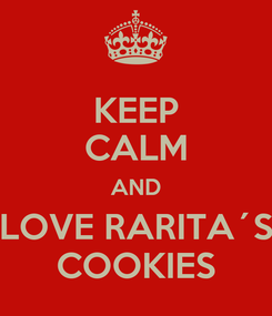 Poster: KEEP CALM AND LOVE RARITA´S COOKIES