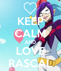 Poster: KEEP CALM AND LOVE RASCAL