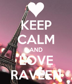 Poster: KEEP CALM AND LOVE RAVEEN