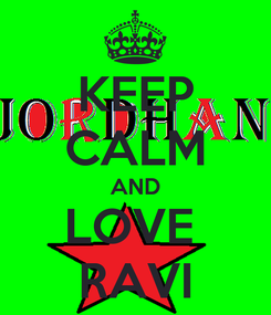 Poster: KEEP CALM AND LOVE  RAVI