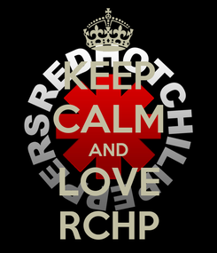 Poster: KEEP CALM AND LOVE RCHP