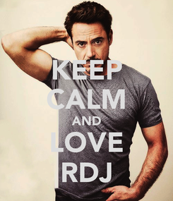 Poster: KEEP CALM AND LOVE RDJ
