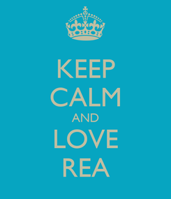Poster: KEEP CALM AND LOVE REA