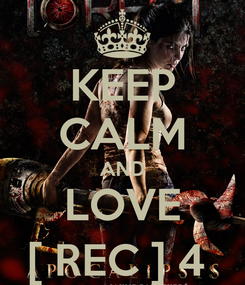 Poster: KEEP CALM AND LOVE [ REC ] 4
