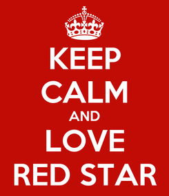 Poster: KEEP CALM AND LOVE RED STAR
