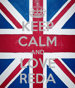 Poster: KEEP CALM AND LOVE REDA