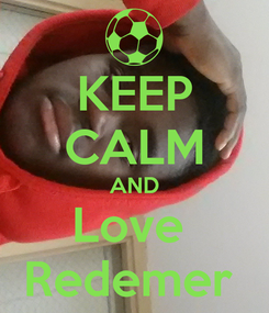 Poster: KEEP CALM AND Love  Redemer