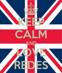Poster: KEEP CALM AND LOVE REDES