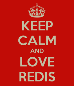Poster: KEEP CALM AND LOVE REDIS
