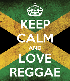 Poster: KEEP CALM AND LOVE REGGAE