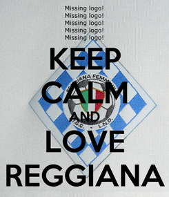 Poster: KEEP CALM AND LOVE REGGIANA