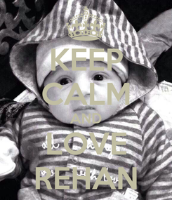 Poster: KEEP CALM AND LOVE REHAN