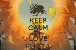 Poster: KEEP CALM AND LOVE REIATA