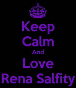 Poster: Keep Calm And Love Rena Salfity