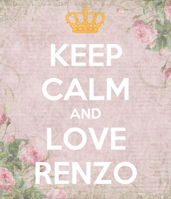 Poster: KEEP CALM AND LOVE RENZO