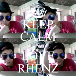 Poster: KEEP CALM AND LOVE RHENZ