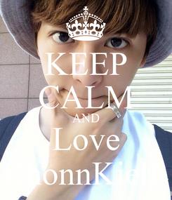 Poster: KEEP CALM AND Love RhonnKielL