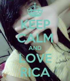 Poster: KEEP CALM AND LOVE RICA