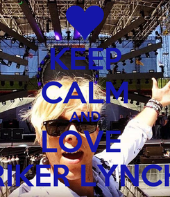 Poster: KEEP CALM AND LOVE  RIKER LYNCH