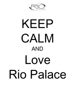 Poster: KEEP CALM AND Love Rio Palace