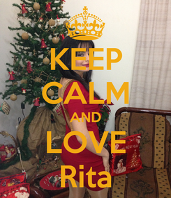 Poster: KEEP CALM AND LOVE Rita