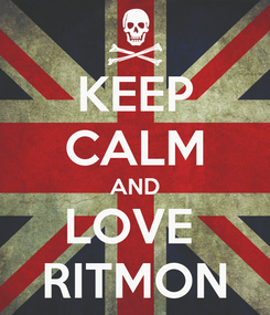 Poster: KEEP CALM AND LOVE  RITMON