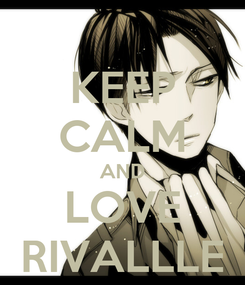 Poster: KEEP CALM AND LOVE RIVALLLE