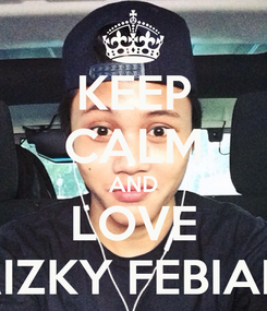 Poster: KEEP CALM AND LOVE RIZKY FEBIAN