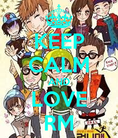 Poster: KEEP CALM AND LOVE RM