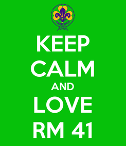 Poster: KEEP CALM AND LOVE RM 41